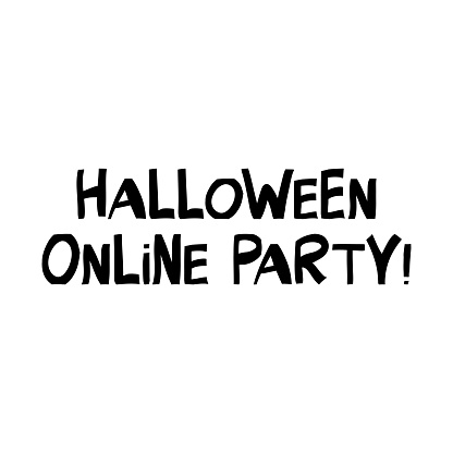 Halloween online party. Cute hand drawn lettering in modern scandinavian style. Isolated on white background. Vector stock illustration.