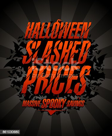 Halloween slashed prices, massive spooky savings. Halloween sale poster concept