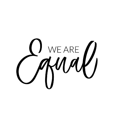 Hand dlettered funny quote. The inscription: We are equal. Perfect design for greeting cards, posters, T-shirts, banners, print invitations.