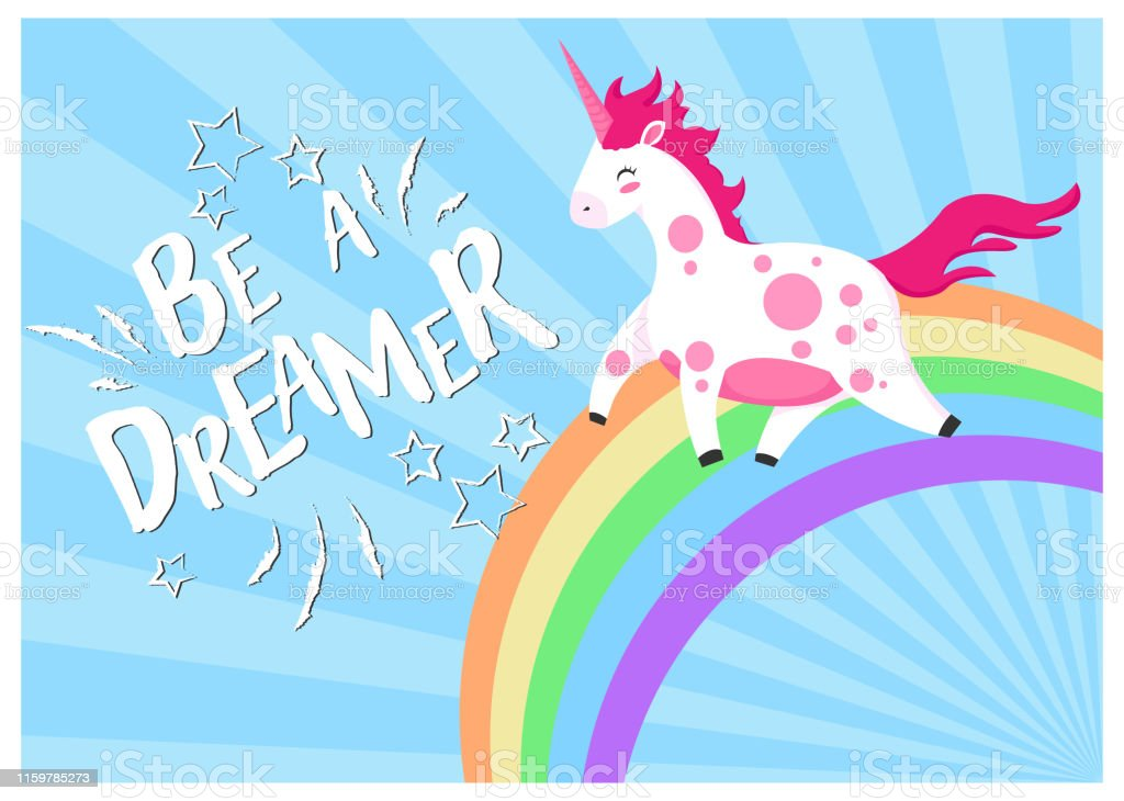 Hand draw unicorn on rainbow illustration n cartoons style  with motivation quotes be a dreamer for postcard, posters, t-shirts, web banners or another your design. Unicorns poster template. Funny unicorns collection Animal stock vector