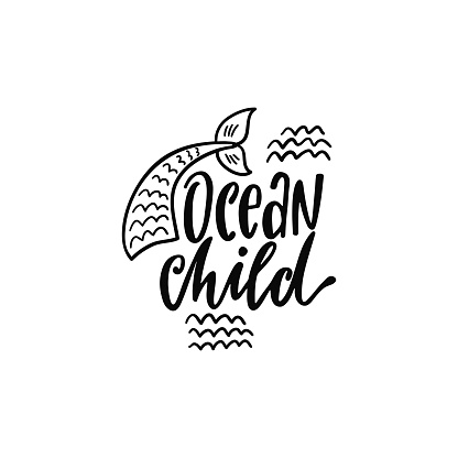 Hand drawing inspirational quote about summer - Ocean Child.