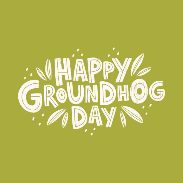 ilustraciones, imágenes clip art, dibujos animados e iconos de stock de texto de celebración dibujado a mano feliz día de la marmota. letras de vacaciones de primavera. tipografía de citas - groundhog day