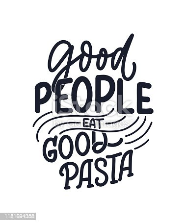 istock Hand drawn ettering quote about pasta. Typographic menu design. Poster for restaurant or print template. Funny concept. Vector 1181694358
