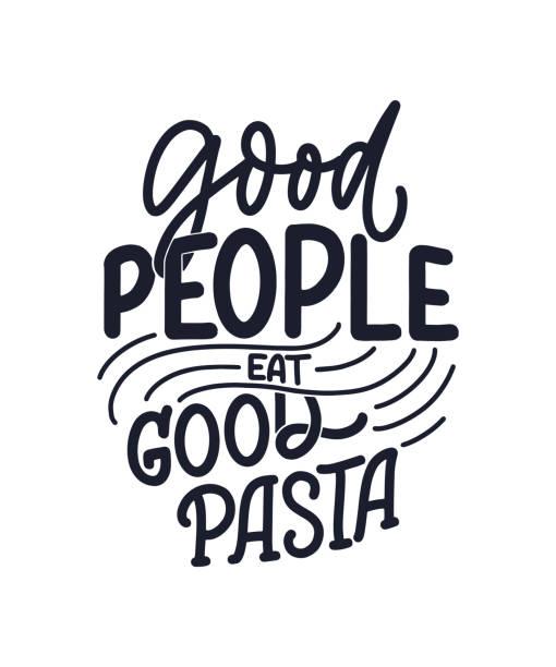 stockillustraties, clipart, cartoons en iconen met hand getekende ettering citaat over pasta. typografisch menu ontwerp. poster voor restaurant of print sjabloon. grappig concept. vector - eetklaar