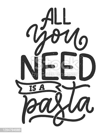 istock Hand drawn ettering quote about pasta. Typographic menu design. Poster for restaurant or print template. Funny concept. Vector 1254794585
