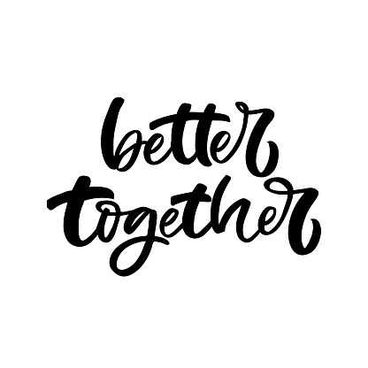 Hand drawn lettering card. The inscription: Better together.Perfect design for greeting cards, posters, T-shirts, banners, print invitations.
