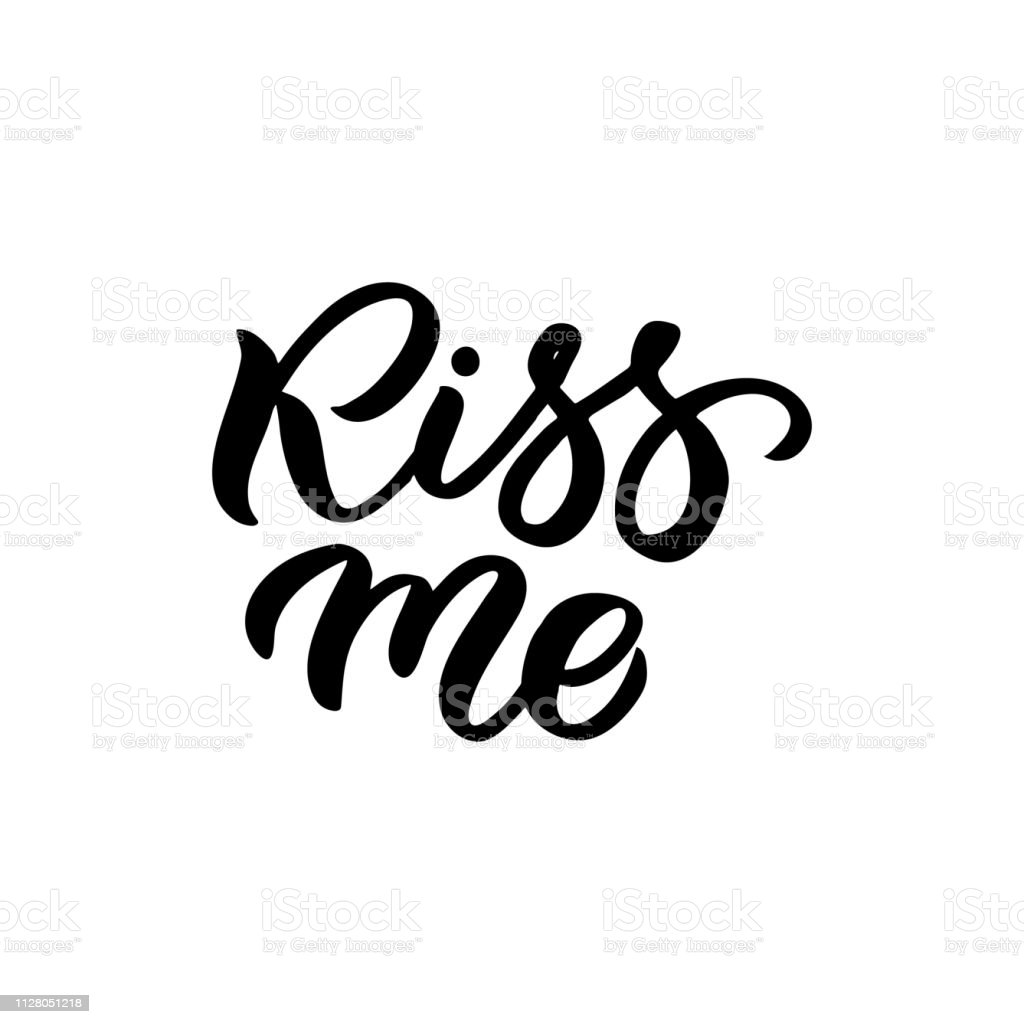 Hand drawn lettering card. The inscription: Kiss me. Perfect design...