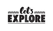 Hand drawn lettering composition of Let's Explore on white background.