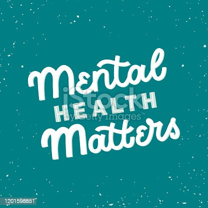 Hand drawn lettering funny quote. The inscription: Mental health matters. Perfect design for greeting cards, posters, T-shirts, banners, print invitations.