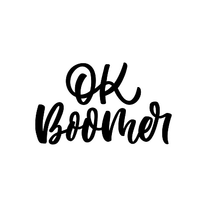 Hand drawn lettering funny quote. The inscription: Ok boomer. Perfect design for greeting cards, posters, T-shirts, banners, print invitations.