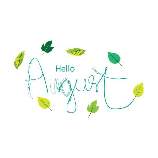 Hand drawn:  lettering  Hello  August vector art illustration