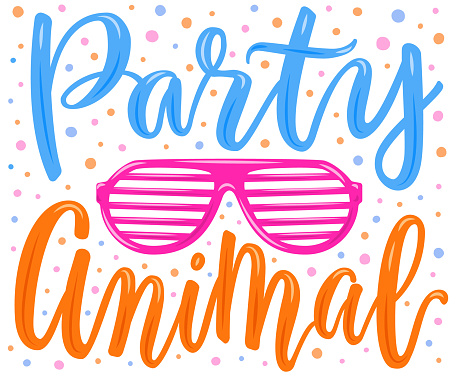 Hand drawn lettering poster. Party animal phrase inscription with eye glasses