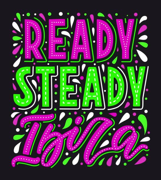 ilustrações de stock, clip art, desenhos animados e ícones de hand drawn lettering poster. ready steady ibiza - ibiza