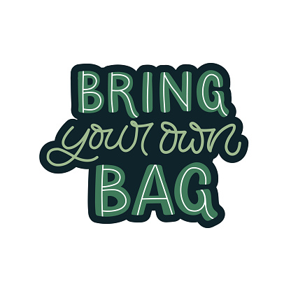 Hand drawn lettering sticker. The inscription: Bring your own bag. Perfect design for greeting cards, posters, T-shirts, banners, print invitations.