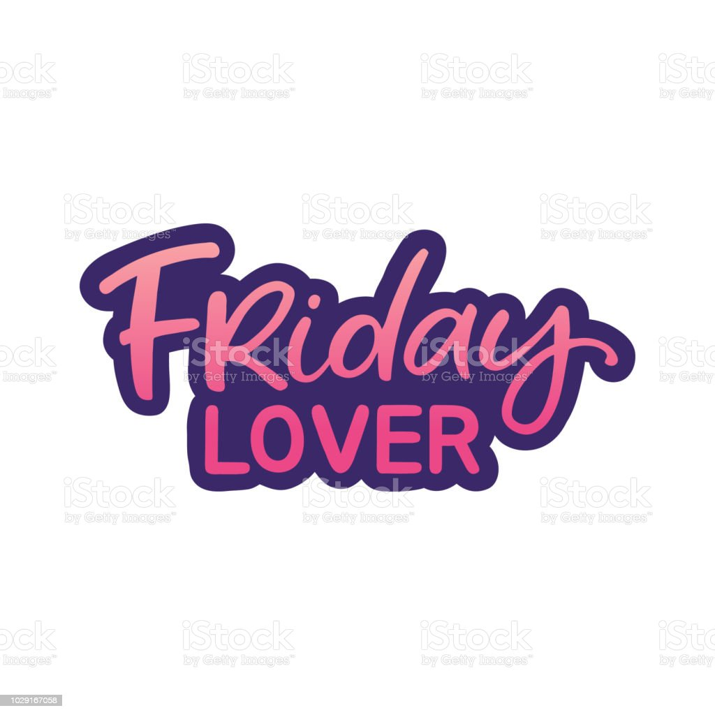 Hand Drawn Lettering Sticker The Inscription Friday Lover Perfect