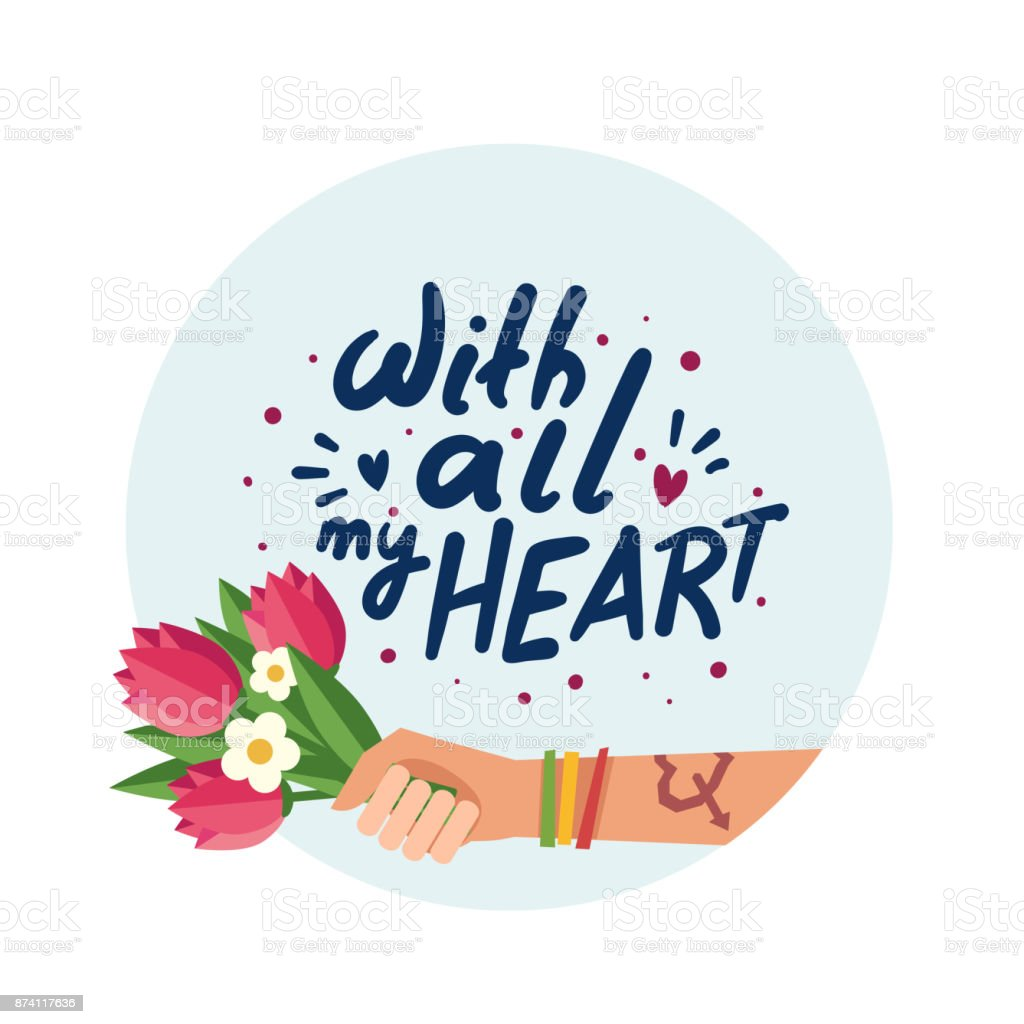 Hand drawn lettering 'With all my heart', hand holding flowers vector art illustration