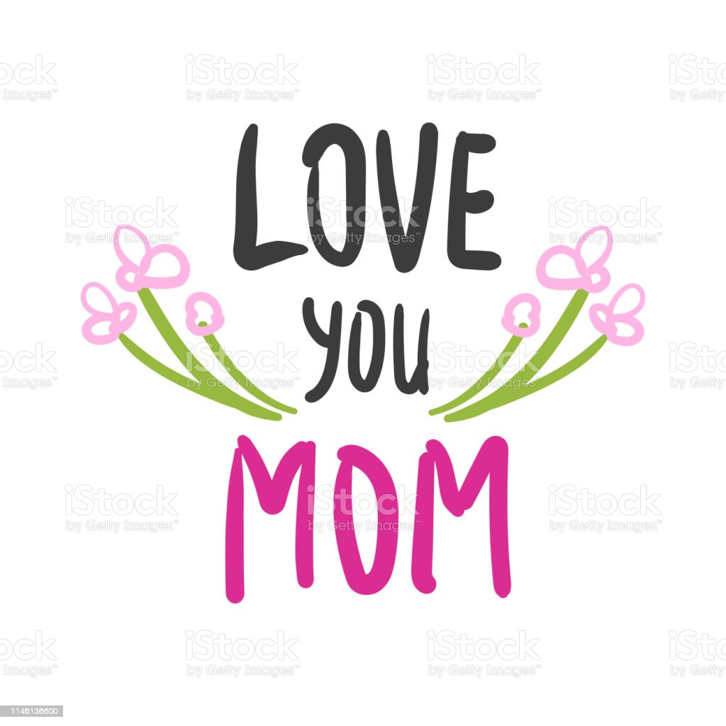 Download Hand Drawn Love You Mom Card With Flowers Stock ...