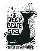 Deep blue sea. Hand drawn nautical vintage label with a whale, boat, anchor, lettering and decoration elements. This illustration can be used as a print on T-shirts and bags.