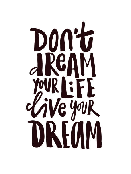 Hand drawn quote Dont dream your life live your dream. Hand drawn quote Dont dream your life live your dream. Modern calligraphy. inspirational quotes stock illustrations