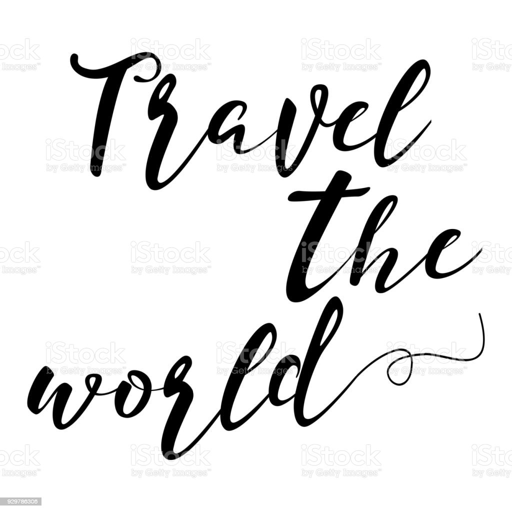 Hand Drawn Travel Inspirational Quote Typography Poster With Calligraphic Writing Silhouette The World