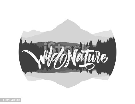 Vector illustration: Hand drawn type lettering of Wild Nature with silhouette of mountains lake landscape.