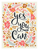 """Hand drawn vector flowers card. Bright floral  illustration with motivating quote """"Yes,  you can""""."""
