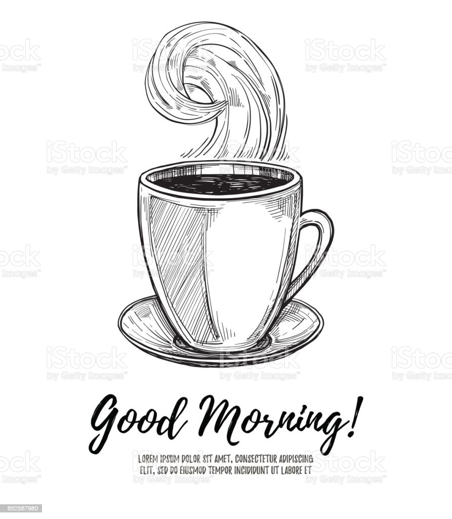 Hand Drawn Vector Illustration Good Morning Cup Of Coffee Perfect ...