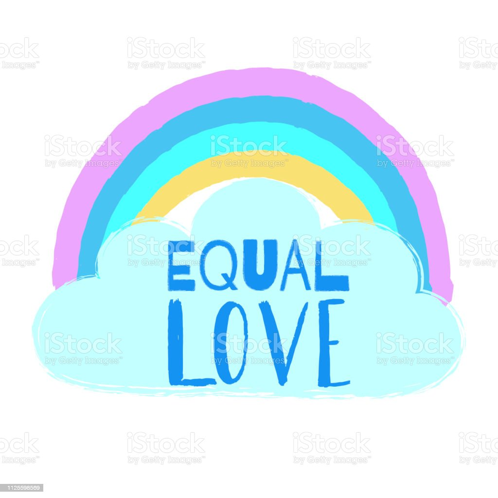 Hand drawn vector rainbow, cloud and text \'Equal love\'. Inspirational...