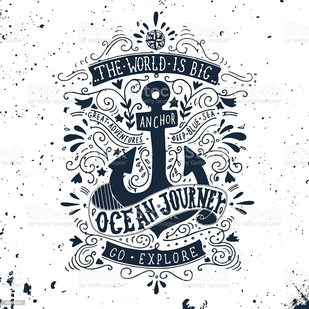 Hand drawn vintage label with an anchor and lettering vector art illustration