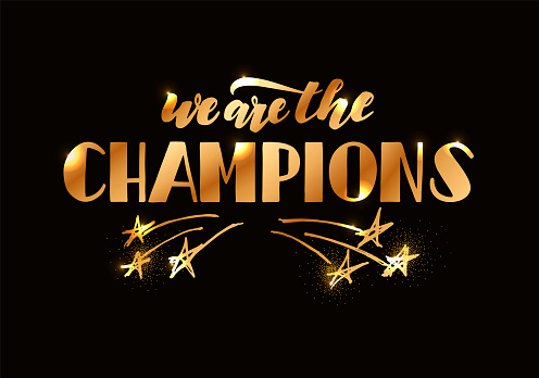 """Hand drawn """"We are the Champions"""" gold glowing lettering on black backgroung with for banner, poster, stiker, sport events, party T-shirt, cover. Vector illustration with quote"""