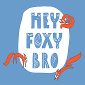 """Hand drown lettering """"Hey Foxy Bro"""" with orange foxes araund on blue background for children's design, postcard, stationery, sticker, t-shirt, etc . Vector illustration"""