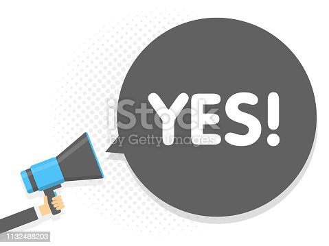 Hand holding Megaphone. Speech sign text Yes. Vector illustration.