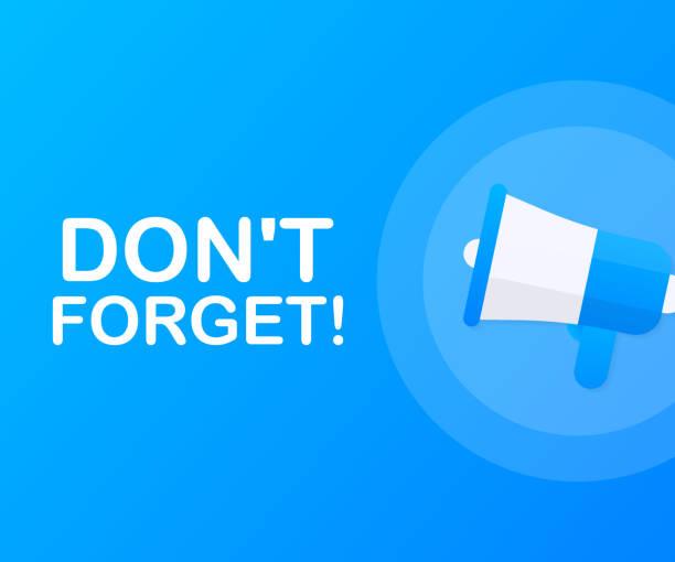 hand holding megaphone with don't forget! vector illustration. - reminder stock illustrations