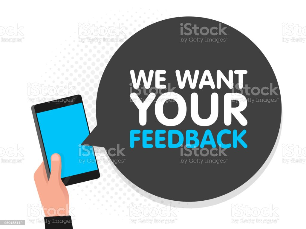 Hand holding smartphone screen background. We want your feedback in speech bubble. Vector illustration vector art illustration