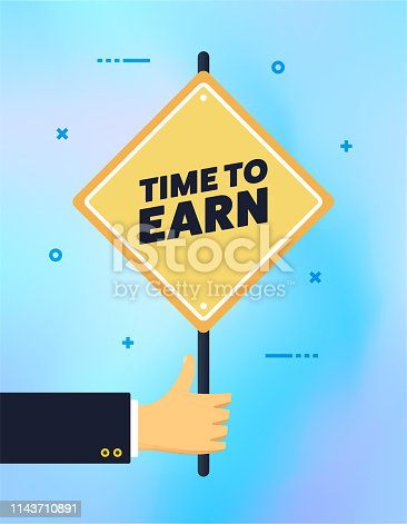 Hand holding time to earn vintage rough street or banner sign on colorful background. Can be used for web banners and infographic design.