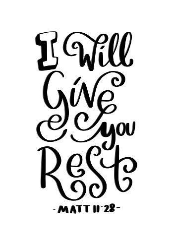 Hand Lettered I Will Give You Rest