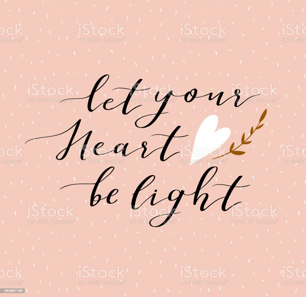 Hand lettered inspirational quote. Modern calligraphy on pink background. Vector valentine's day card design with lettering - 'Let your heart be light '. royalty-free hand lettered inspirational quote modern calligraphy on pink background vector valentines day card design with lettering let your heart be light stock vector art & more images of art