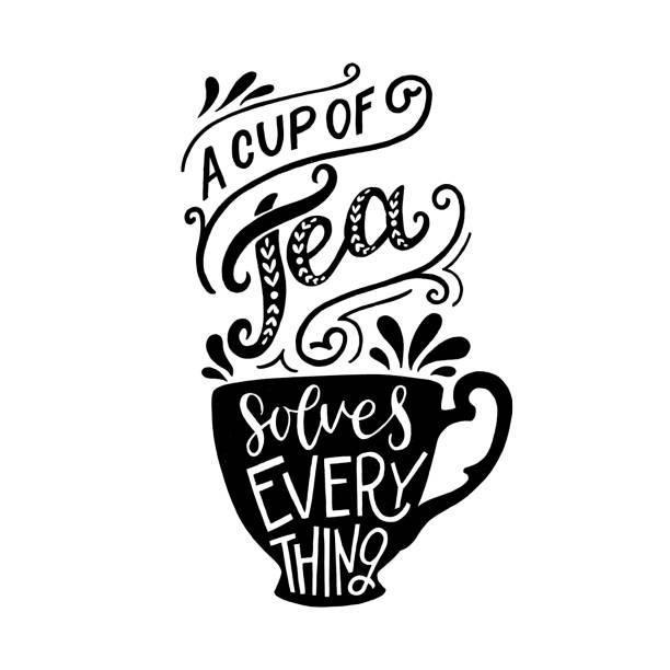 ilustrações, clipart, desenhos animados e ícones de citação letras mão sobre o chá - chá bebida quente