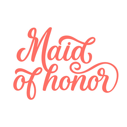 Hand lettered quote. The inscription: maid of honor.Perfect design for greeting cards, posters, T-shirts, banners, print invitations.