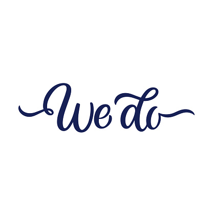 Hand lettered quote. The inscription: we do.Perfect design for greeting cards, posters, T-shirts, banners, print invitations.