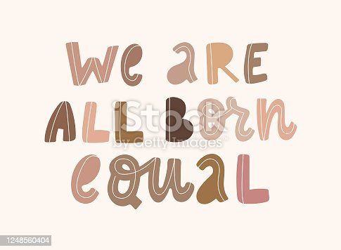 hand lettering anti racist quote 'We are all born equal'