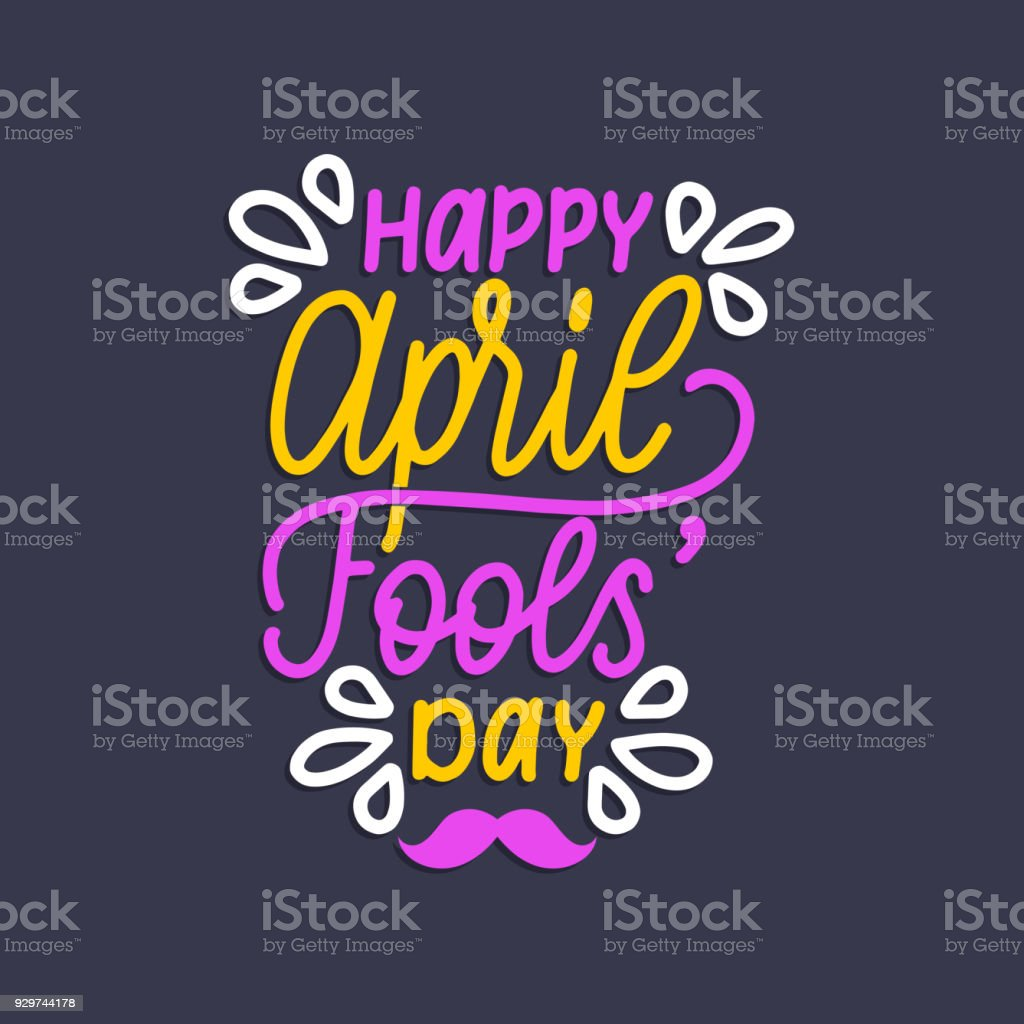 Hand lettering April Fools day. Vector illustration. Holiday background for greeting card, poster etc. vector art illustration