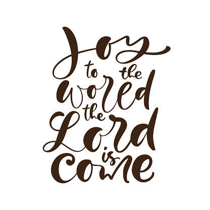 Hand Lettering Christmas Quote on White background. Joy To The World The World Is Come. Modern calligraphy. Christian Poster