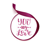 Hand Drawn Lettering you are my Love in a silk round velvet ribbon Temlate. Vector Illustration Quote. Handwritten Inscription Phrase for Design, Sale, Banner, Badge, Emblem, Logo.