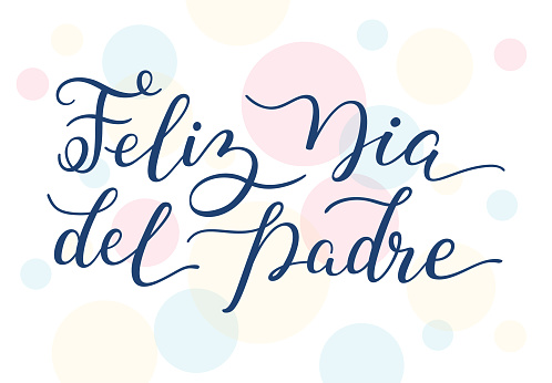 Hand lettering Happy Father's Day on colorful background in Spanish: Feliz Dia del Padre. Template for cards, posters, prints.