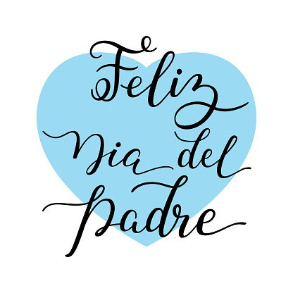 Hand lettering Happy Father's Day with heart in Spanish: Feliz Dia del Padre. Template for cards, posters, prints.