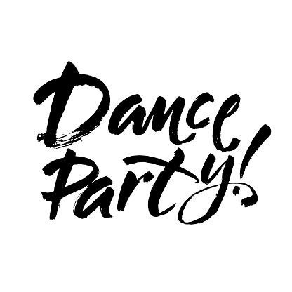 Hand Lettering Inscription Dance Party Modern Brush