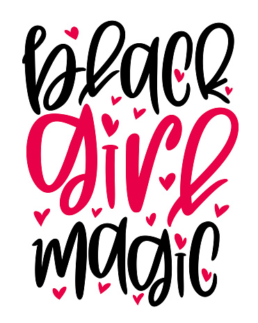 Hand lettering quote Black girl magic for African American woman tee shirt. Vector calligraphy illustration with hearts isolated on white. Nice for babysuit, tshirt, print, sticker for Black history