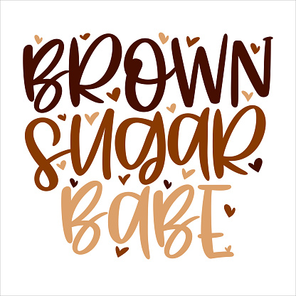 Hand lettering quote Brown sugar babe for African American woman tee shirt. Vector calligraphy illustration with hearts isolated on white. Nice for girls tshirt, print, sticker for Black history