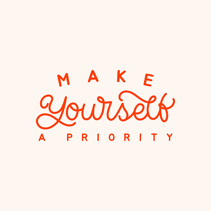 Hand lettering quote. The inscription: Make yourself a priority. Perfect design for greeting cards, posters, T-shirts, banners, print invitations.Monoline lettering.